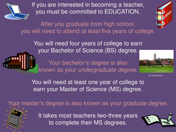 If you are interested in becoming a teacher,