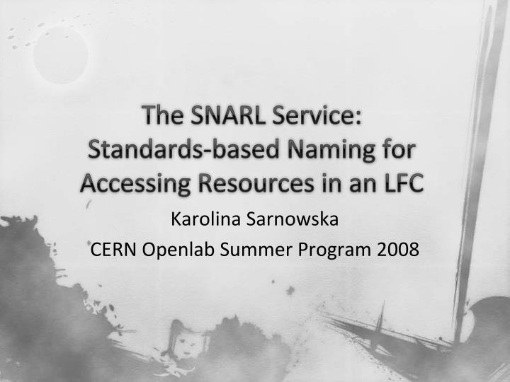 the snarl service standards based naming for accessing resources in an lfc n.