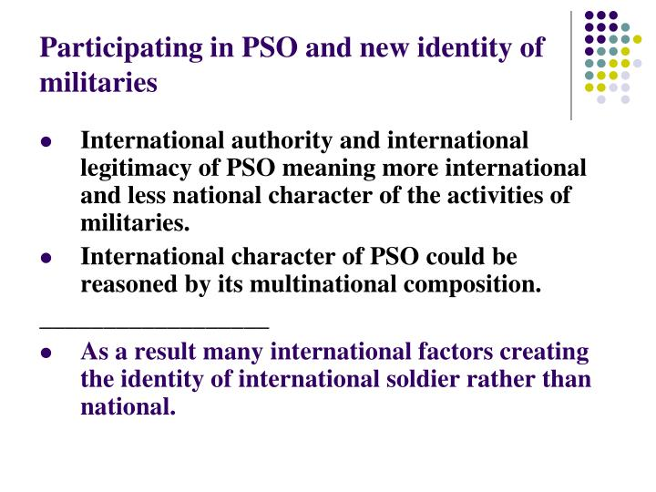 Participating in PSO and new identity of militaries
