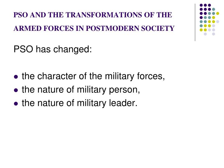 Pso and the transformations of the armed forces in postmodern society