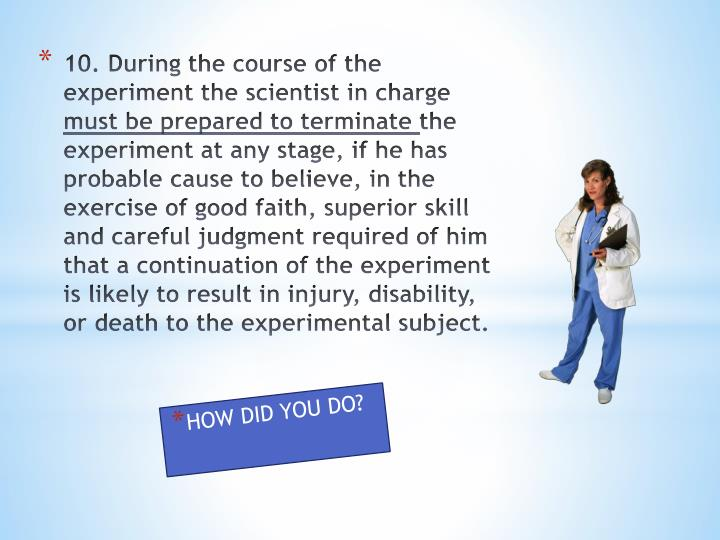 10. During the course of the experiment the scientist in charge