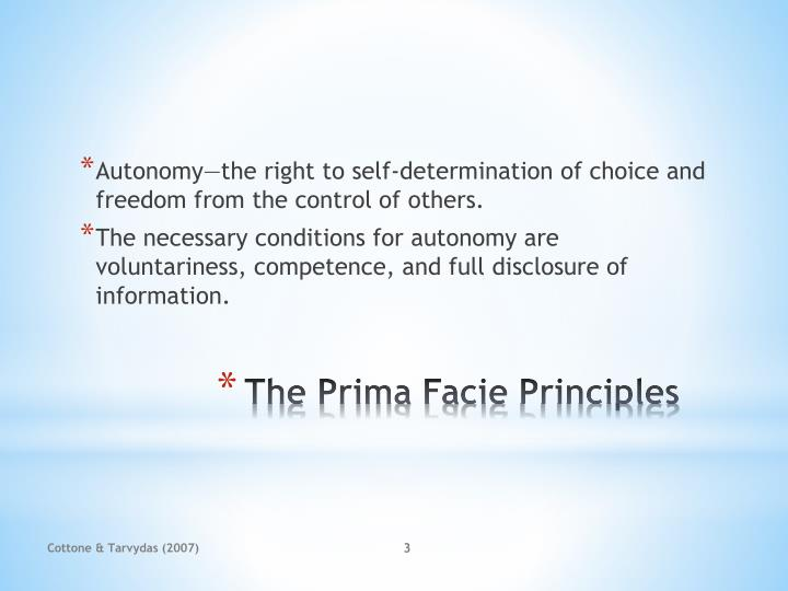 Autonomy—the right to self-determination of choice and freedom from the control of others.