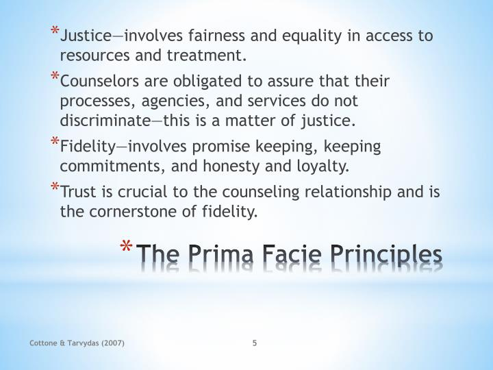 Justice—involves fairness and equality in access to resources and treatment.