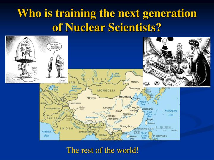 Who is training the next generation of Nuclear Scientists?