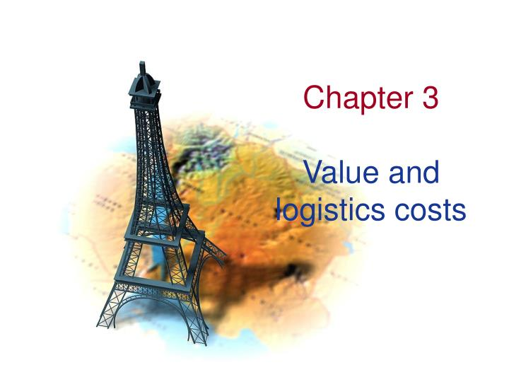 chapter 3 value and logistics costs n.