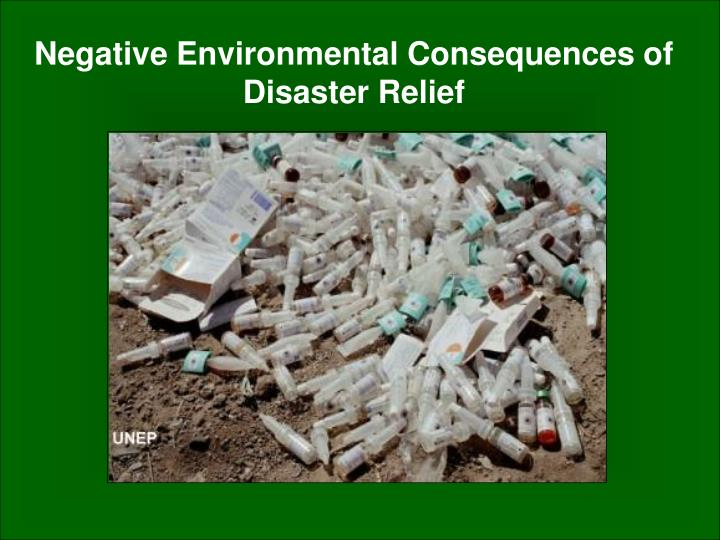Negative Environmental Consequences of Disaster Relief
