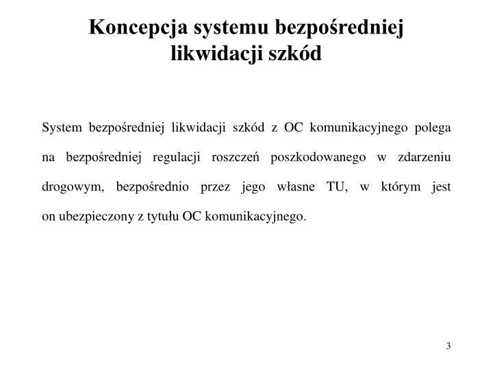 Koncepcja systemu bezpo redniej likwidacji szk d