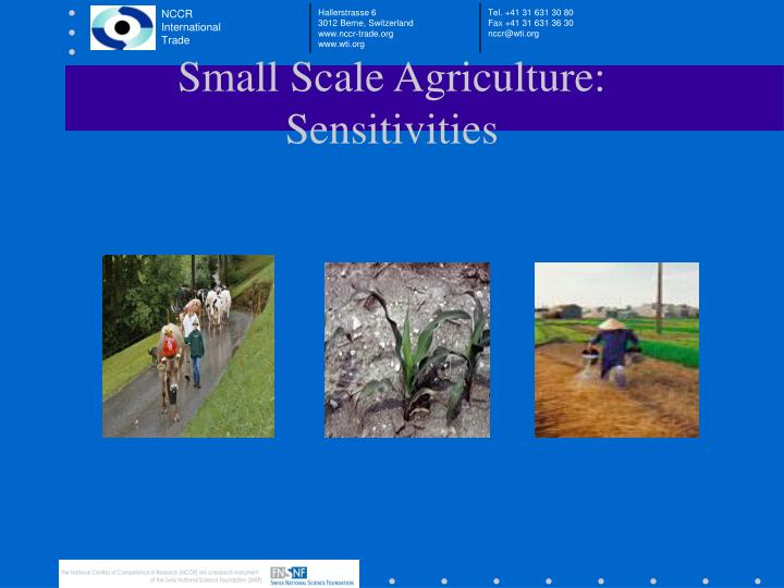 Small Scale Agriculture: Sensitivities