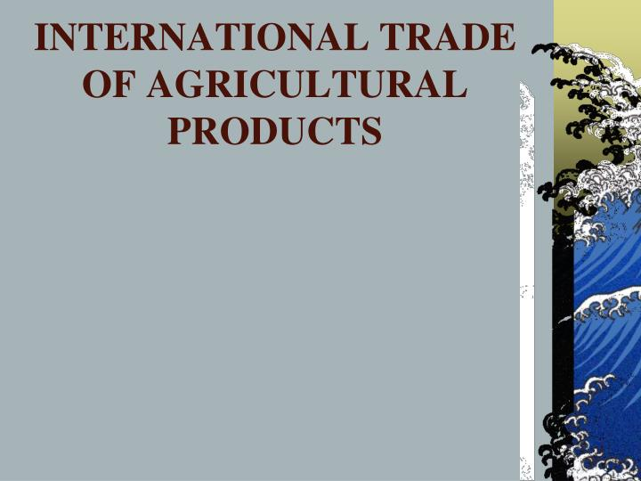 international trade of agricultural products n.