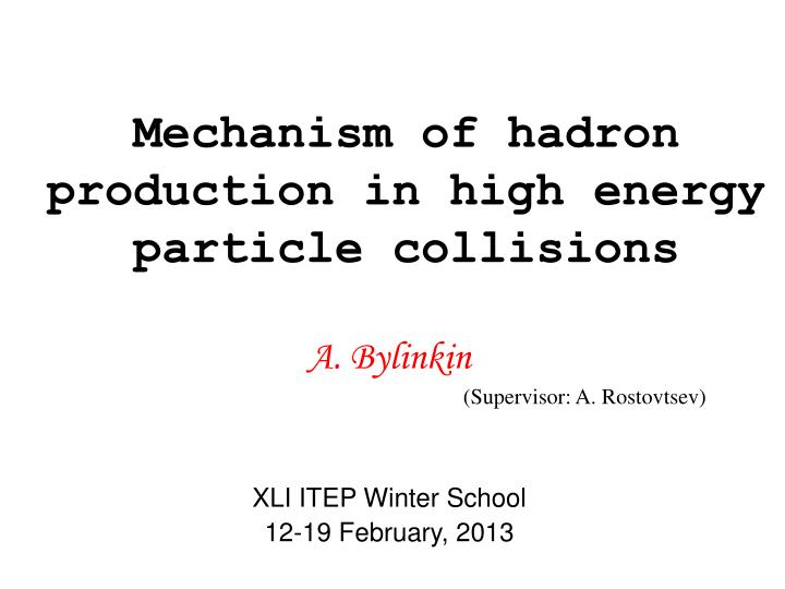 mechanism of hadron production in high energy particle collisions n.