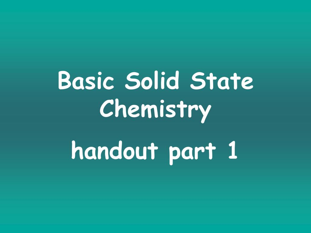 Ppt Basic Solid State Chemistry Handout Part 1 Powerpoint Relay Basics Presentation Id5666512