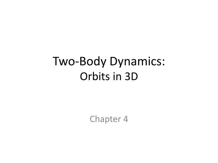Two body dynamics orbits in 3d