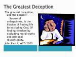 the greatest deception