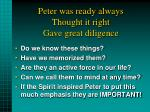 peter was ready always thought it right gave great diligence