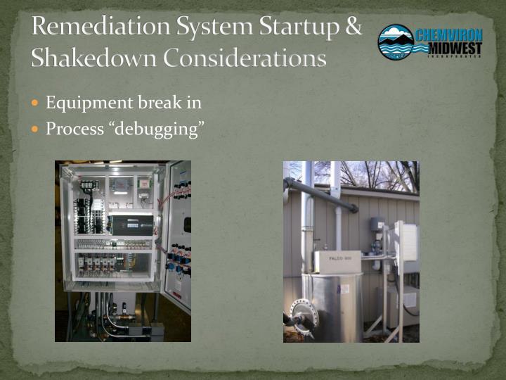 Remediation System Startup & Shakedown Considerations