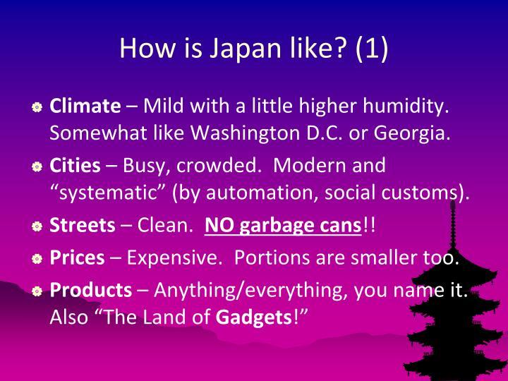 How is Japan like? (1)