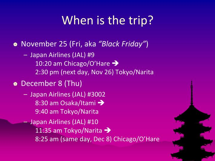 When is the trip?