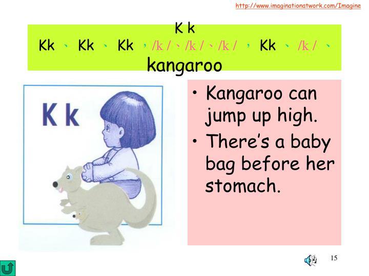 Kangaroo can jump up high.