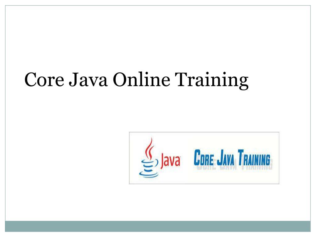 PPT - Core java Online Training| Online Training Core java