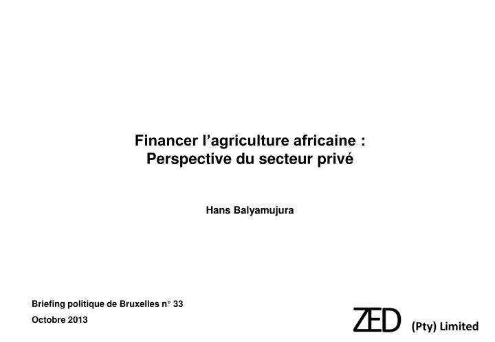Financer l agriculture africaine perspective du secteur priv hans balyamujura