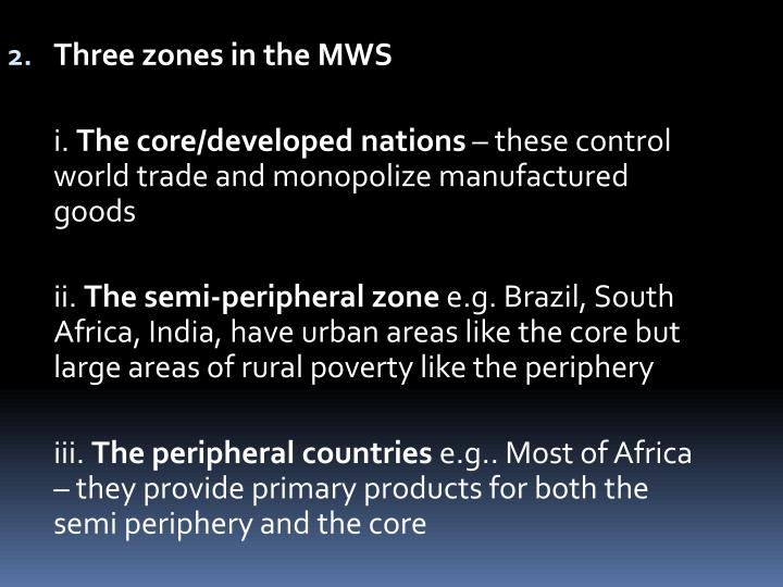 Three zones in the MWS