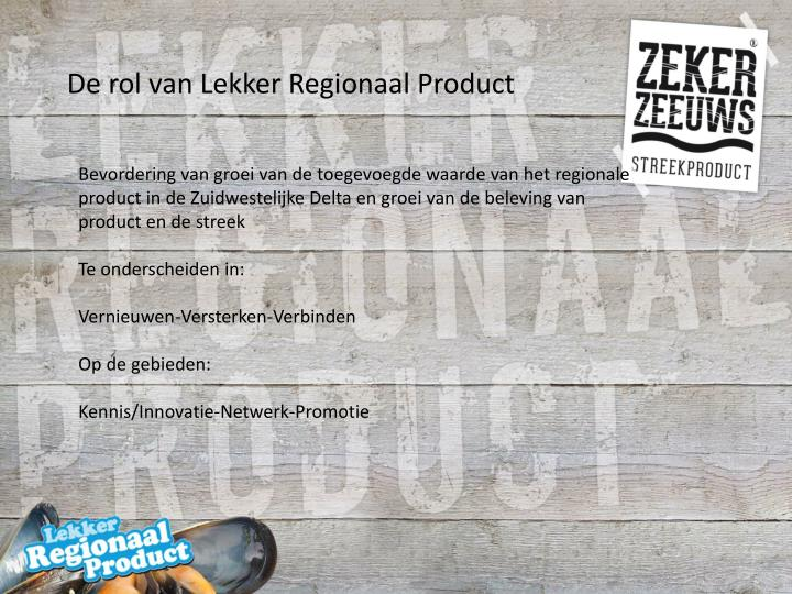 De rol van Lekker Regionaal Product
