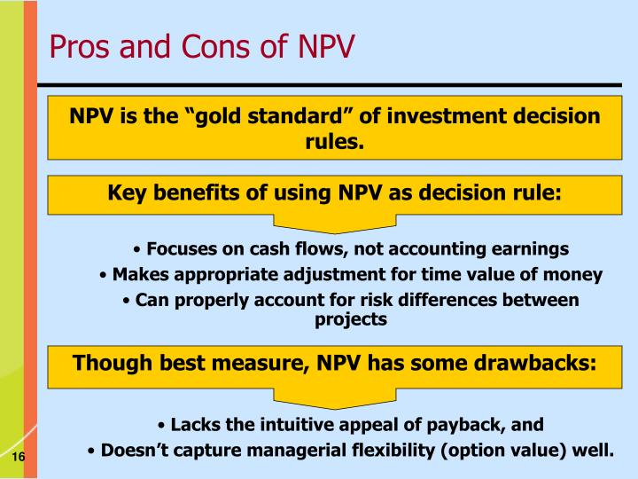 Key benefits of using NPV as decision rule: