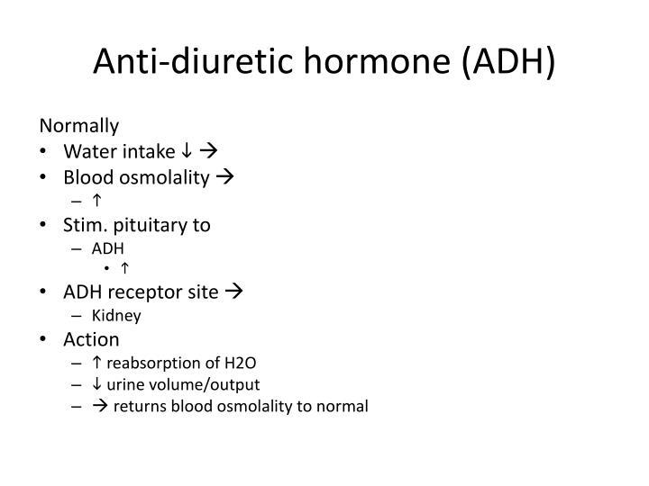 Anti-diuretic hormone (ADH)