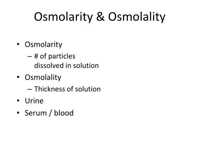 Osmolarity & Osmolality