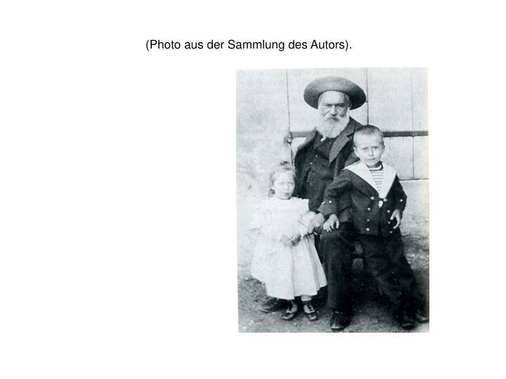 (Photo aus der Sammlung des Autors).