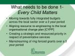 what needs to be done 1 every child matters