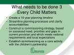 what needs to be done 3 every child matters