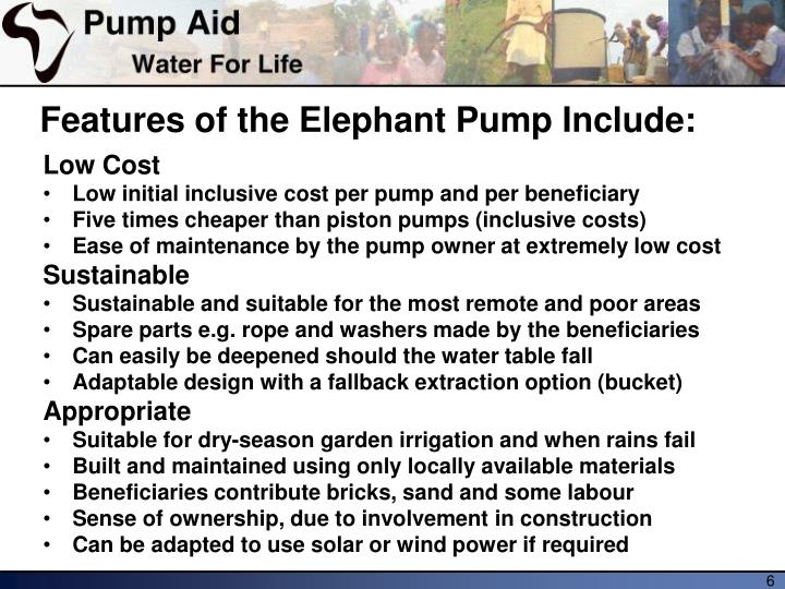 Features of the Elephant Pump Include: