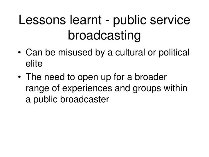 Lessons learnt - public service broadcasting