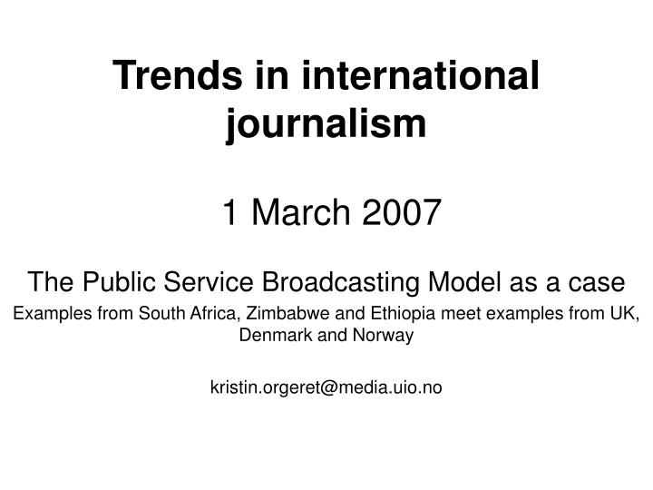 Trends in international journalism