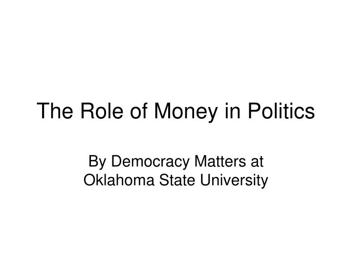 The role of money in politics