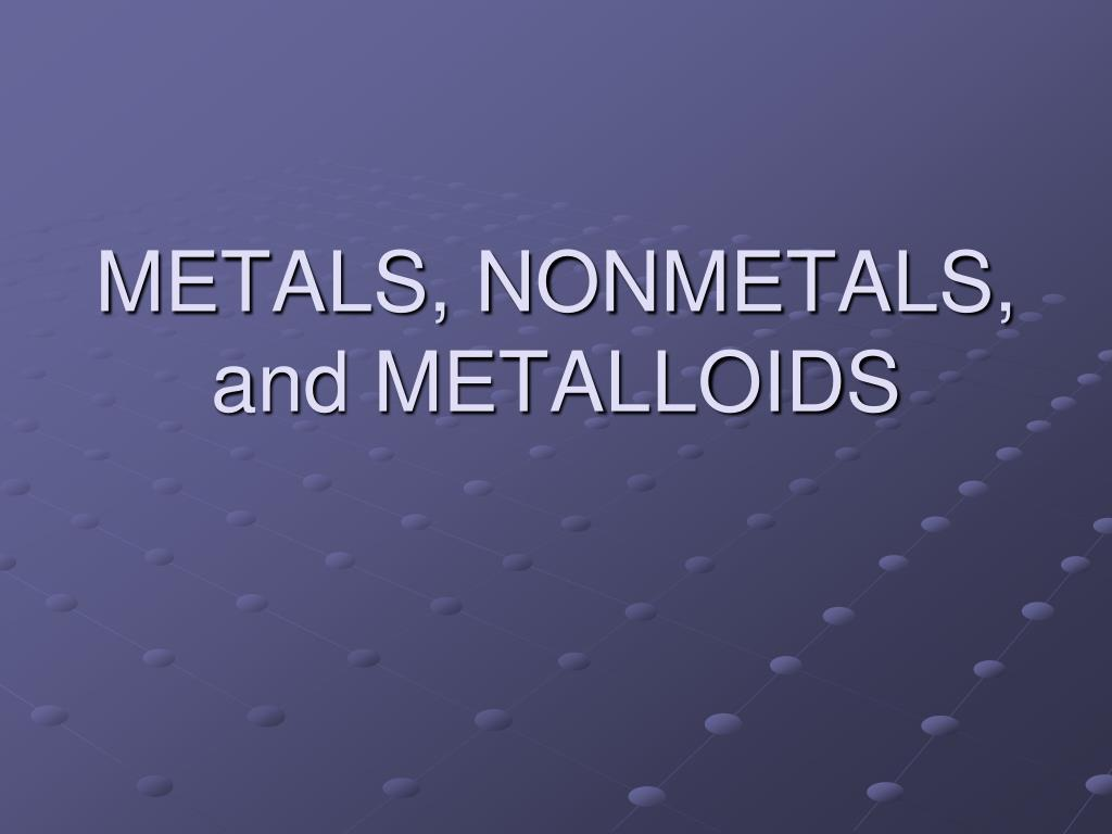 ppt metals nonmetals and metalloids powerpoint presentation id