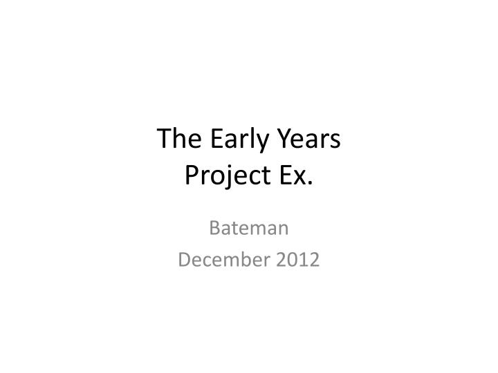the early years project ex n.