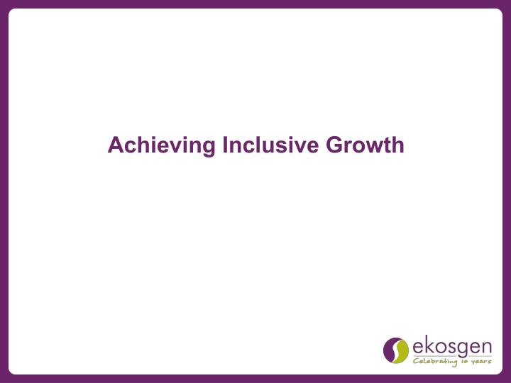 Achieving Inclusive Growth