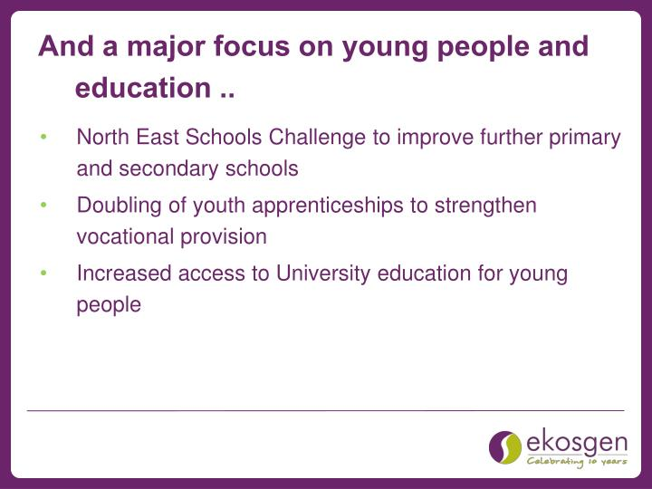 And a major focus on young people and education ..