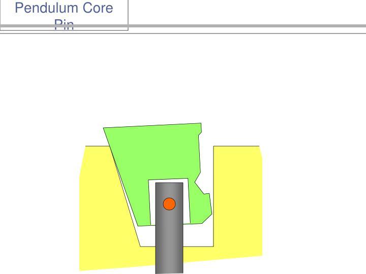 Pendulum Core Pin