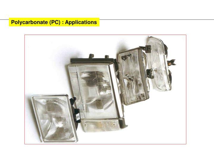 Polycarbonate (PC) : Applications