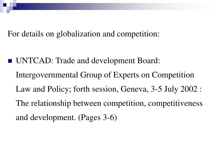 For details on globalization and competition: