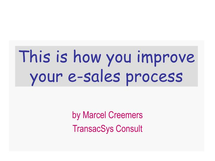 This is how you improve your e-sales process