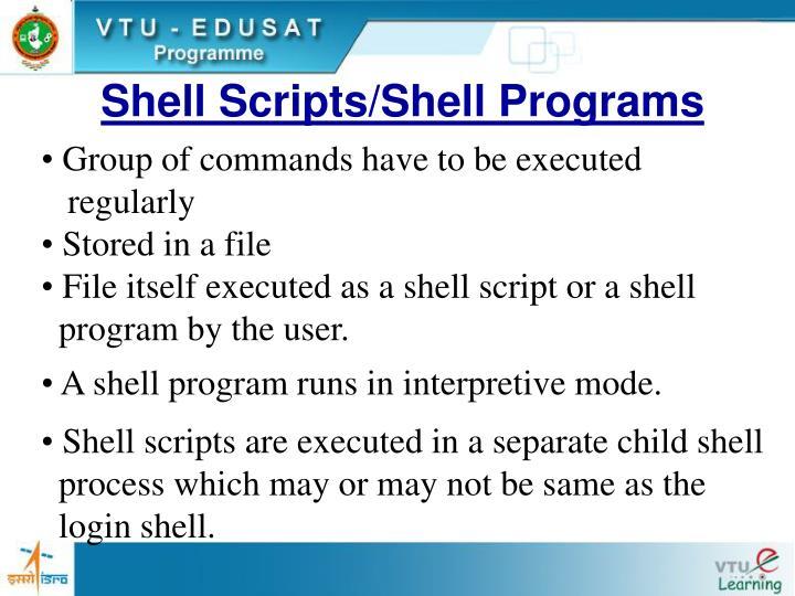 Shell Scripts/Shell Programs