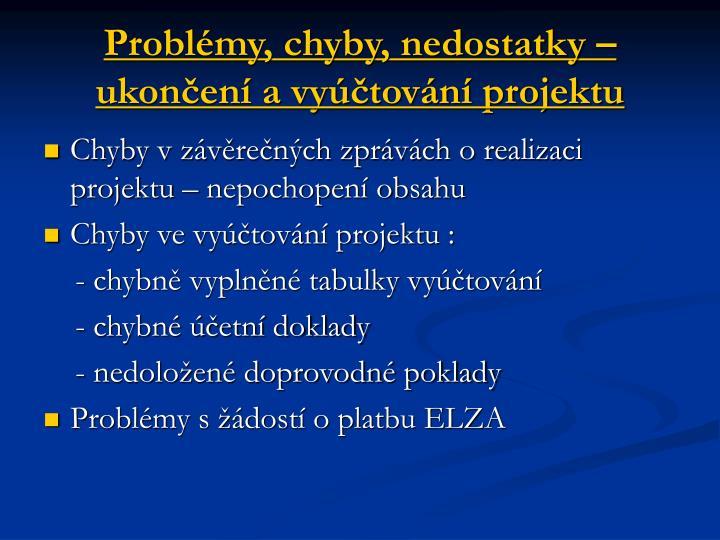 Problémy, chyby, nedostatky – ukončení a vyúčtování projektu