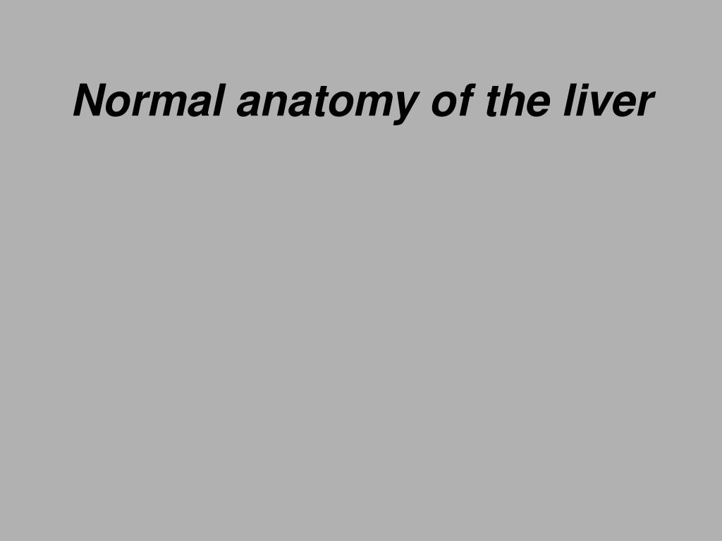 PPT - Normal anatomy of the liver PowerPoint Presentation - ID:5668521