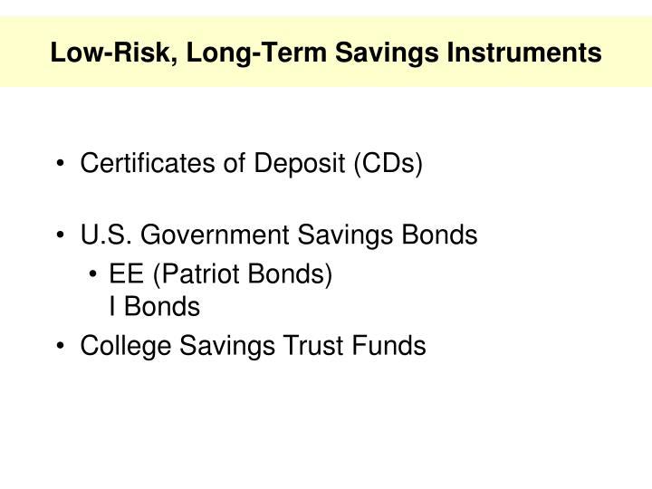 Low-Risk, Long-Term Savings Instruments