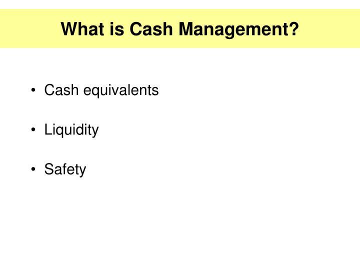 What is Cash Management?
