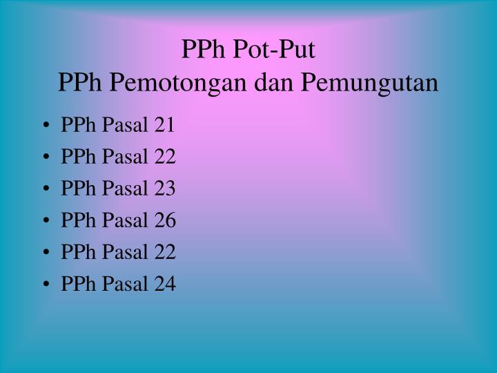 Pph pot put pph pemotongan dan pemungutan